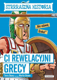 Strrraszna historia Ci rewelacyjni Grecy - Terry Deary | mała okładka