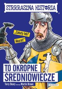 Strrraszna historia To okropne średniowiecze - Terry Deary | mała okładka