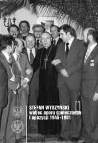 Stefan Wyszyński wobec oporu społecznego i opozycji 1945-1981 - Czaczkowska Ewa K | mała okładka