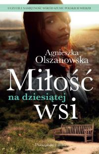 Miłość na dziesiątej wsi - Agnieszka Olszanowska | mała okładka