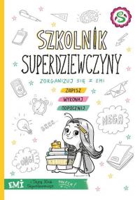 Emi i Tajny Klub Superdziewczyn Szkolnik superdziewczyny - Agnieszka Mielech | mała okładka