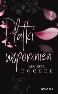 Płatki wspomnień - Augusta Docher | mała okładka