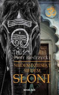 Siedemdziesiąt siedem słoni - Piotr Biedrzycki | mała okładka