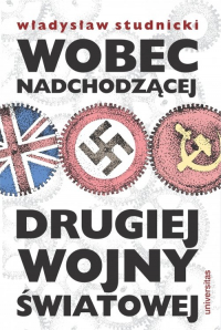 Wobec nadchodzącej drugiej wojny światowej - Władysław Studnicki | mała okładka