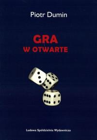 Gra w otwarte - Piotr Dumin | mała okładka