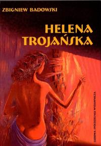 Helena Trojańska - Zbigniew Badowski | mała okładka
