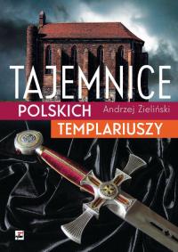 Tajemnice polskich templariuszy - Andrzej Zieliński | mała okładka