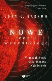 Nowe Teorie Wszystkiego W poszukiwaniu ostatecznego wyjaśnienia - Barrow John D.   mała okładka