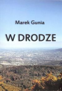 W drodze - Marek Gunia | mała okładka