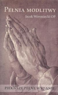 Pełnia modlitwy - Jacek Woroniecki | mała okładka