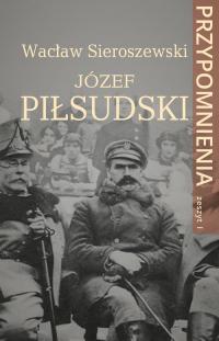 Józef Piłsudski Przypomnienia. Zeszyt I - Wacław Sieroszewski | mała okładka