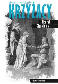Krzyżacy Ilustrowana klasyka - Henryk Sienkiewicz   mała okładka