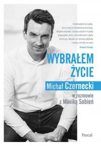 Wybrałem życie - Czernecki Michał, Sobień Monika | mała okładka