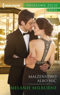 Małżeństwo albo nic Światowe Życie Ekstra - Melanie Milburne | mała okładka