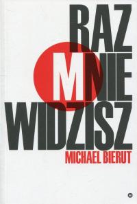 Raz mnie widzisz, raz nie widzisz i inne eseje o dizajnie - Michael Bierut | mała okładka
