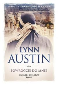 Powróćcie do mnie Kroniki odnowy Tom 1 - Lynn Austin | mała okładka
