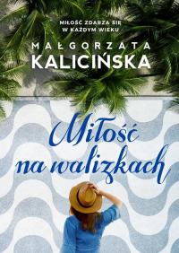 Miłość na walizkach - Małgorzata Kalicińska | mała okładka