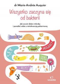 Wszystko zaczyna się od bakterii - Marie-Andree Auquier | mała okładka
