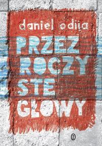 Przezroczyste głowy - Daniel Odija | mała okładka
