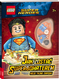 Lego Dc Comics Super Heroes Jak zostać Superbohaterem Moje tajne zapiski -    mała okładka