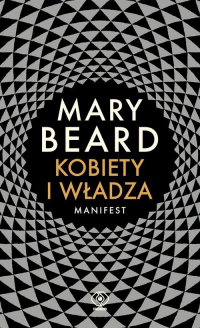 Kobiety i władza Manifest - Mary Beard | mała okładka