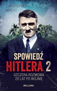 Spowiedź Hitlera 2 Szczera rozmowa po 20 latach - Christopher Macht | mała okładka