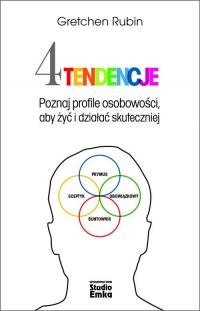 Cztery tendencje Poznaj profile osobowości, aby żyć i działać skuteczniej - Rubin Gretchen   mała okładka