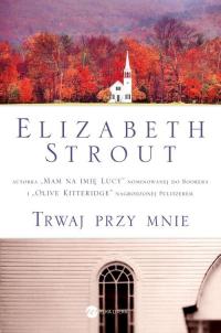 Trwaj przy mnie - Elizabeth Strout   mała okładka