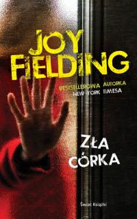 Zła córka - Joy Fielding | mała okładka