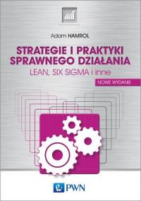 Strategie i praktyki sprawnego działania LEAN, SIX SIGMA i inne - Adam Hamrol | mała okładka