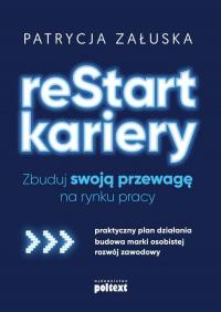 reStart kariery Zbuduj swoją przewagę na rynku pracy - Patrycja Załuska   mała okładka