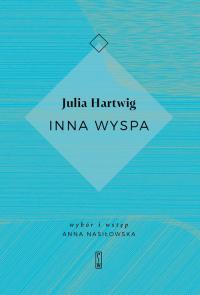 Inna wyspa - Julia Hartwig | mała okładka