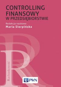 Controlling finansowy w przedsiębiorstwie - Sierpińska Maria, Sierpińska-Sawicz Agata, Wę | mała okładka