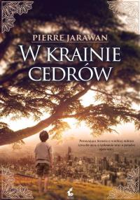 W krainie cedrów - Pierre Jarawan | mała okładka