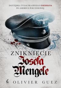 Zniknięcie Josefa Mengele - Olivier Guez | mała okładka