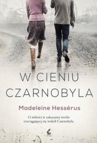 W cieniu Czarnobyla - Madeleine Hessérus | mała okładka