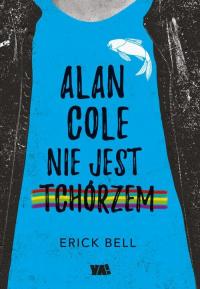 Alan Cole nie jest tchórzem Tom 1 - Eric Bell   mała okładka