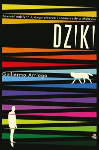 Dziki - Guillermo Arriaga | mała okładka