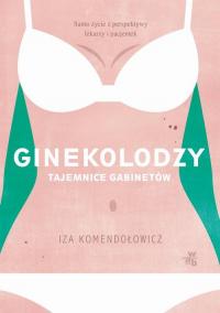 Ginekolodzy Tajemnice gabinetów - Izabela Komendełowicz | mała okładka