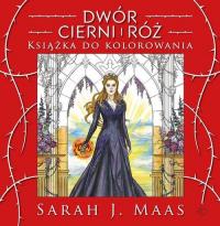 Dwór cierni i róż Książka do kolorowania - Maas Sarah J. | mała okładka