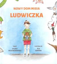 Nowy dom misia Ludwiczka - Sylwia Wojciechowska | mała okładka