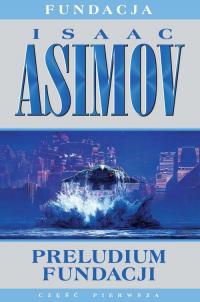 Fundacja Tom 1 Preludium Fundacji - Isaac Asimov | mała okładka