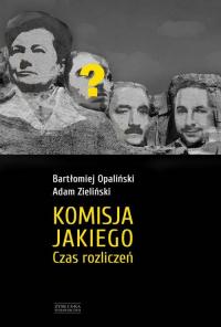 Komisja Jakiego Czas rozliczeń - Bartłomiej Opaliński   mała okładka