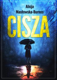 Cisza - Alicja Masłowska-Burnos | mała okładka