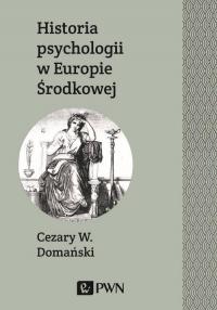 Historia psychologii w Europie Środkowej - Cezary Domański | mała okładka