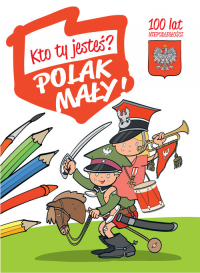 Kto Ty jesteś? Polak mały - Władysław Bełza | mała okładka