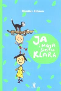 Ja i moja siostra Klara - Dimiter Inkiow | mała okładka