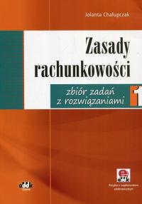 Zasady rachunkowości zbiór zadań z rozwiązaniami 1 - Jolanta Chałupczak | mała okładka