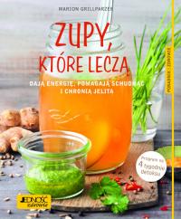 Zupy, które leczą dają energię, pomagają schudnąć i chronią jelita Poradnik zdrowie - Marion Grillparzer | mała okładka
