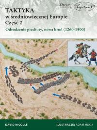 Taktyka w średniowiecznej Europie Część 2 Odrodzenie piechoty, nowa broń (1260-1500) - David Nicolle | mała okładka
